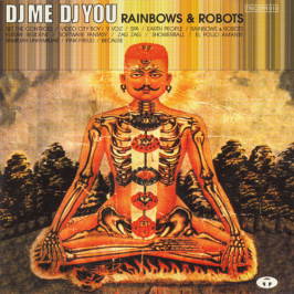 DJ ME DJ YOU Rainbows & Robots